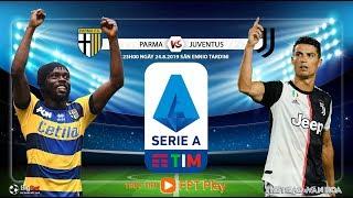 [TRỰC TIẾP] Parma vs Juventus (23h00 ngày 24/8). Vòng 1 Serie A. Trực tiếp FPT Play