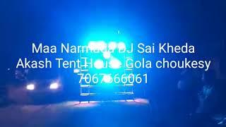 Maa Narmada DJ Saikheda Aakash Tent House