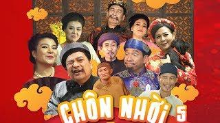 Hài Tết 2018 - Phim Hài Tết 2018 CHÔN NHỜI 5 - Phim Hài Tết Mới Nhất 2018 FULL HD