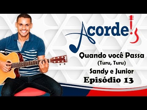Baixar Quando Você Passa (Turu, Turu) - Sandy e Junior - Acorde! - Episódio13
