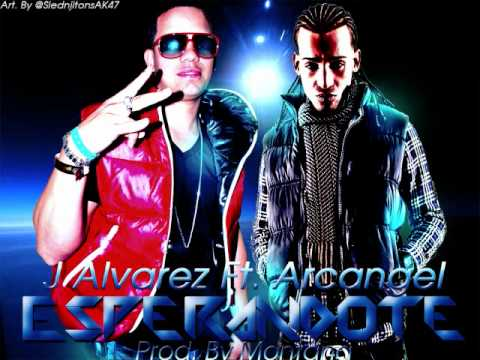 J Alvarez Ft Arcangel - Esperandote (Original 2012)