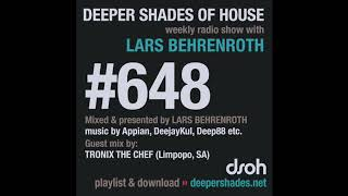 Deeper Shades Of House 648 w/ exclusive guest mix by TRONIX THE CHEF (Limpopo, South Africa)