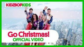 KIDZ BOP Kids - Go Christmas (Official Music Video) [KIDZ BOP Christmas]