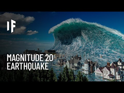 What If a Magnitude 20 Earthquake Hits?
