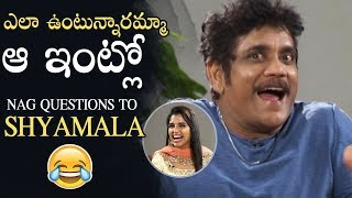 Nagarjuna questions anchor Shyamala about BIGG BOSS house..