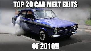 TOP 20 CAR MEET EXITS OF 2016!!