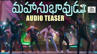Mahanubhavudu Audio Teaser