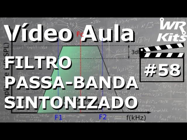 FILTRO PASSA-BANDA SINTONIZADO | Vídeo Aula #58