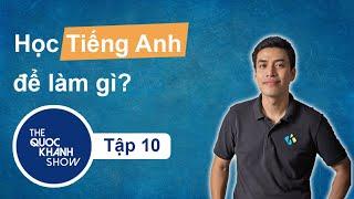 [Vlog] Ep.10 - Học tiếng Anh làm cái quái gì!?