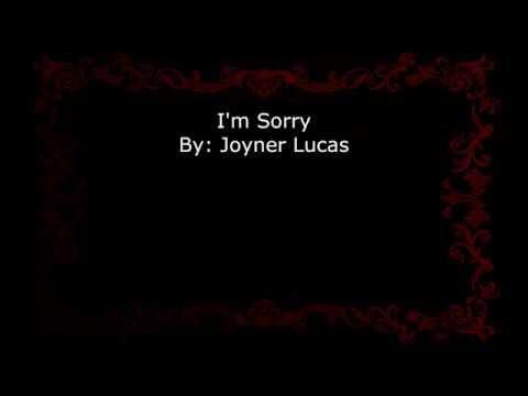 I'm Sorry By: Joyner Lucas (lyrics)
