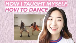 How I Taught Myself How to Dance (KPop, Hip Hop, Urban)