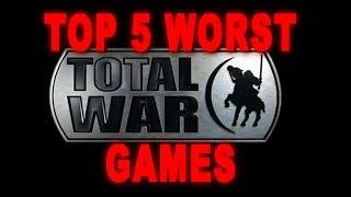 Top 5 Worst Total War Games