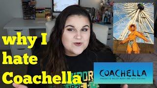 Why I Hate Coachella *A Rant*