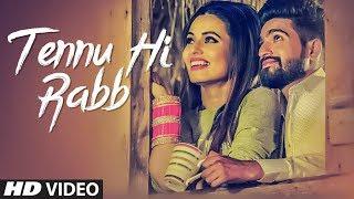 Tennu Hi Rabb: Dev Sharma (Full Song) Vinay Kapoor | Latest Punjabi Songs 2018