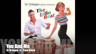 Sr Ortegon - You And Me [ft  Pana Black]