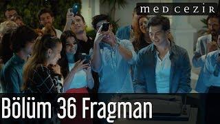 Medcezir 36.Bölüm Fragmanı 30 Mayıs