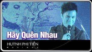 Hãy Quên Nhau [Phương Kim] - Huỳnh Phi Tiễn [LIVE COVER]