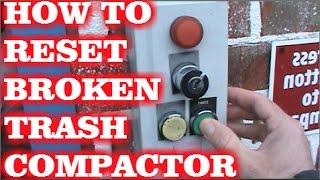 BROKEN TRASH COMPACTOR, HOW TO RESET.