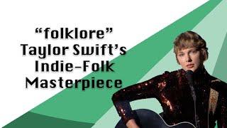"""folklore"" Taylor Swift's Indie-Folk Masterpiece"