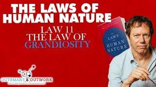 THE LAWS OF HUMAN NATURE BY ROBERT GREENE- Law #11 - The law of grandiosity