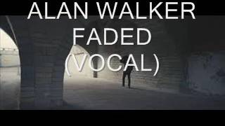 Alan Walker-Faded(ONLY VOCAL)