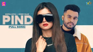 Pind (A Dedication) – Shipra Goyal – Romey Maan Video HD