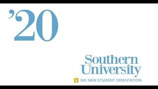 Southern University 365 New Student Orientation 2020 Session 1