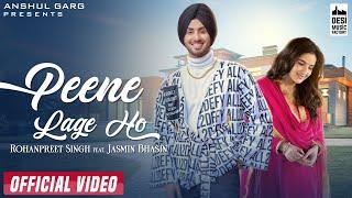 PEENE LAGE HO – Rohanpreet Singh – Neha Kakkar Ft Jasmin Bhasin Video HD