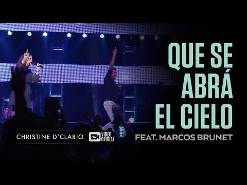Christine D'Clario   Que se abra el Cielo   Feat. Marcos Brunet