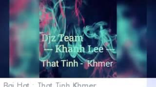That Tinh Khmer Remix