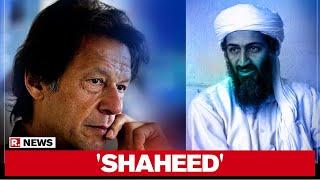 Pakistan Prime Minister Imran Khan calls Osama Bin-Laden a..