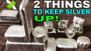 The 2 Things It Will Take To Keep Silver Prices UP!
