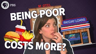 Why It's More Expensive To Be Poor