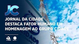 Jornal da Cidade destaca fator humano em homenagem ao Grupo Cidade