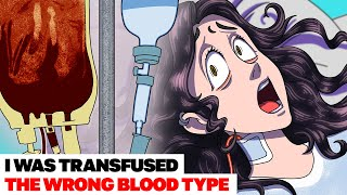 I WAS TRANSFUSED THE WRONG BLOOD TYPE | Animated Story