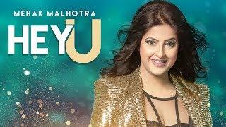 Hey U – Mehak Malhotra