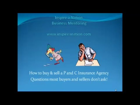 2018 How to buy a P & C Insurance Agency - Questions most people don't ask.