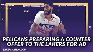 Lakers Rumors: The Pelicans Are Preparing A Counter Offer To Send Anthony Davis to the Lakers
