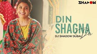 Din Shagna Da Remix – Dj Shadow Dubai