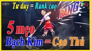 Liên quân mobile Top 5 mẹo giúp Trình bạch kim ngang tư duy Cao Thủ Leo Rank Easy trải nghiệm game