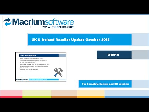 Macrium UK&I Reseller Update webinar - October 2015