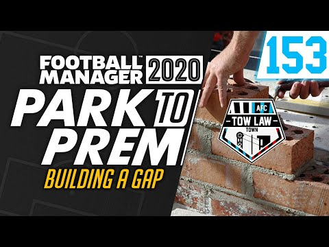 Park To Prem FM20 | Tow Law Town #153 - Building A Gap | Football Manager 2020