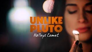Unlike Pluto - Halley's Comet (Pluto Tapes)
