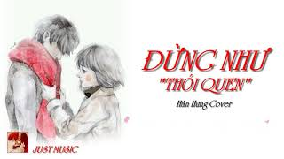 ❖Đừng Như Thói Quen (Jaykii, Sara Lưu) - Hàn Hưng Cover | MV Lyrics HD