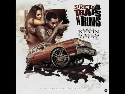 Kevin Gates: Strictly 4 Traps N Trunks (Free Kevin Gates) Mixtape
