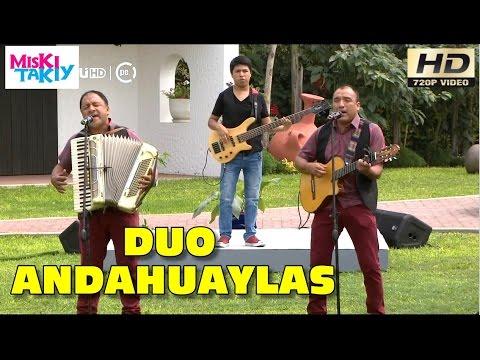 DUO ANDAHUAYLAS en Vivo - Miski Takiy (21/May/2016)