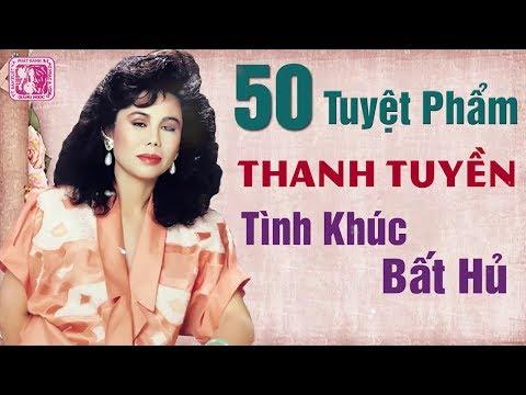 Thanh Tuyền | 50 Ca Khúc Nhạc Vàng Xưa Hay Nhất Sự Nghiệp - Nhạc Vàng Xưa Bất Hủ