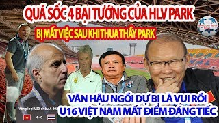 Qúa Sốc 4 HLV Lừng Danh Bị Mất Việc Sau Khi Thua Thầy Park, Văn Hậu Dự Bị, U16 Việt Nam Mất Điểm