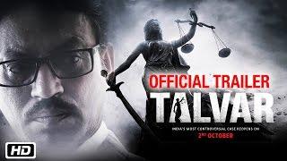 'Talvar' Official Trailer | Irrfan Khan, Konkona Sen Sharma, Neeraj Kabi, Sohum Shah, Atul Kumar
