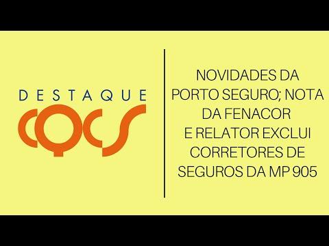 Imagem post: Novidades da Porto Seguro; Nota da Fenacor e Relator exclui Corretores de Seguros da MP 905